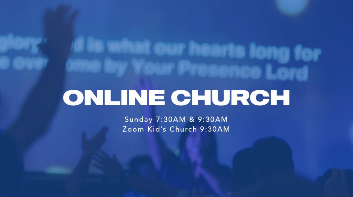 Online Sunday Service 7:30am & 9:30am